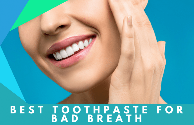 Best Toothpaste for Bad Breath: How To Find the Right One