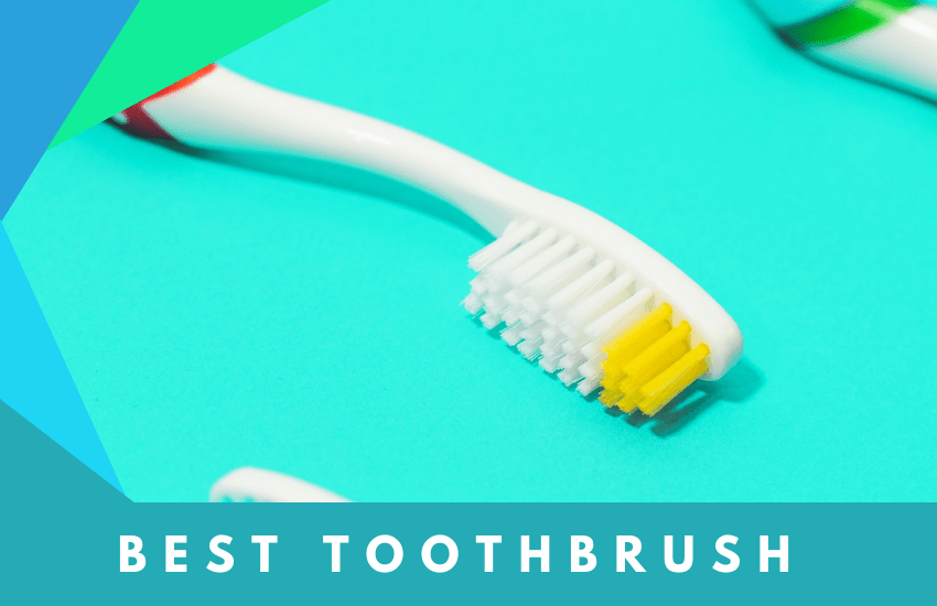 How to Find the Best Toothbrush and Which to Buy in 2021